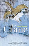 img - for The Crane (Modern Arabic Literature (Hardcover)) book / textbook / text book