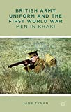 british khakis - British Army Uniform and the First World War: Men in Khaki