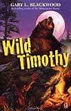 Wild Timothy, Gary L. Blackwood, 0142302147
