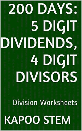 200 Division Worksheets with 5-Digit Dividends, 4-Digit Divisors: Math Practice Workbook (200 Days Math Division Series 14) (English Edition)