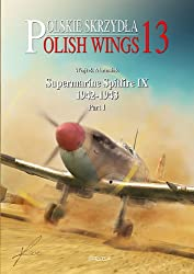 Supermarine Spitfire IX 1942-1943 Vol 1: Polish Wings No 13