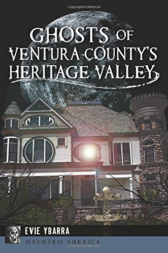 Ghosts of Ventura County's Heritage Valley (Haunted America) -
