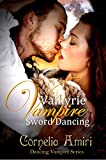 Valkyrie Vampire Sword Dancing (The Dancing Vampires Book 5)