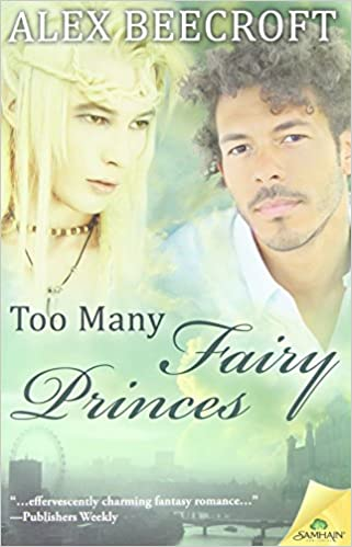 Too Many Fairy Princes, Alex Beecroft