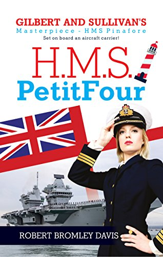 Pinafore Set (H.M.S. PetitFour: Gilbert and Sullivan's H.M.S. Pinafore set on a new aircraft carrier with no jets!)