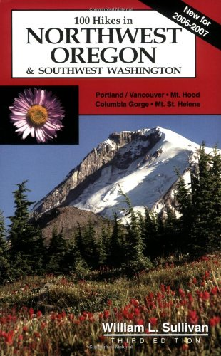 100 Hikes in Northwest Oregon & Southwest Washington, 3rd Edition