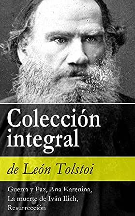 Colección integral de León Tolstoi: Guerra y Paz, Ana Karenina, La ...