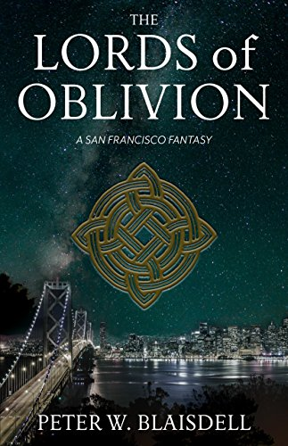 The Lords of Oblivion: A San Francisco Fantasy (The Lords of History Book 1)