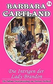 74. Die Intrigen der Lady Brandon (Die zeitlose Romansammlung von Barbara Cartland) (German Edition)