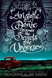 Aristotle and Dante Discover the Secrets of the Universe (Americas Award for Children's and Young Adult Li