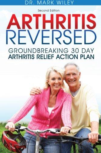 Read Online Arthritis Reversed: Groundbreaking 30-Day Arthritis Relief Action Plan ebook