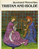 """Front cover for the book Tristan and Isolde: Illuminated Manuscripts, from a Manuscript of """"The Romance of Tristan"""" (15th Century) by Gabriel Bise"""
