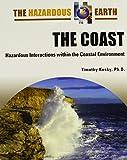 img - for The Coast: Hazardous Interactions within the Coastal Environment (The Hazardous Earth) book / textbook / text book
