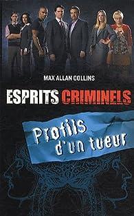 Esprits criminels : Profils d'un tueur par Max Allan Collins