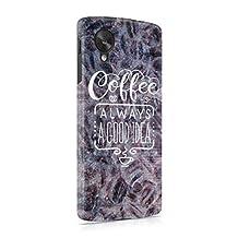 Coffee Is Always A Good Idea Hard Plastic Phone Case For LG Google Nexus 5