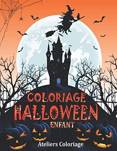 Coloriages Monstres Halloween (Coloriage Halloween Enfant: Livre de Coloriage pour Enfant avec une Collection de 37 Adorables Dessins Halloween ; Coloriages pour Enfants dès 3 ans - ... - (Coloriage Magique Enfant) (French)