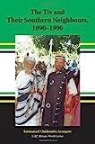 The Tiv and Their Southern Neighbors, 1890-1990, Ayangaor, Emmanuel Chiahemba, 1594608458