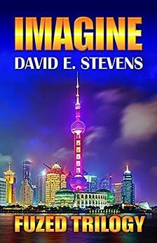 Imagine (Fuzed Trilogy Book 2) by [Stevens, David]
