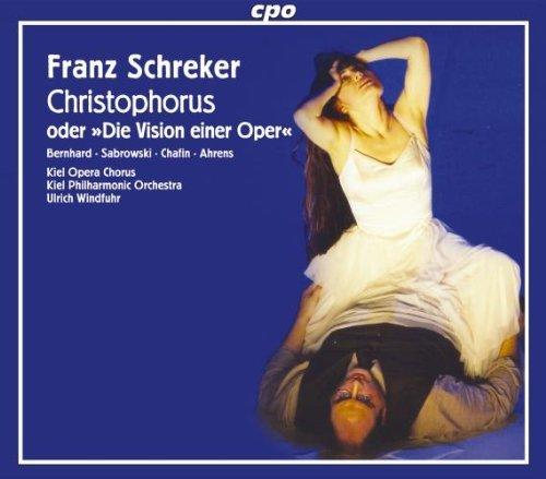 Franz Schreker: Christophorus oder Die Vision einer Oper by Franz Schreker (2005-06-15) ()