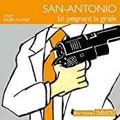 En peignant la girafe (San-Antonio 53) | Frédéric Dard