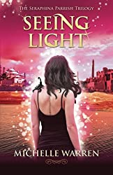 Seeing Light: The Seraphina Parrish Trilogy, Book 3