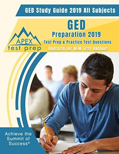 GED Study Guide 2019 All Subjects: GED Preparation 2019 Test Prep & Practice Test Questions (Updated for NEW Test Outline)