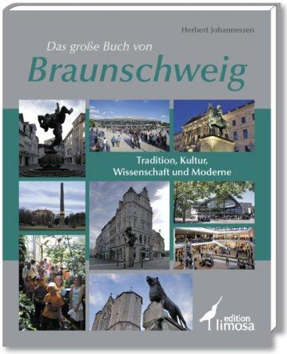 das-grosse-buch-von-braunschweig-tradition-kultur-wissenschaft-und-moderne
