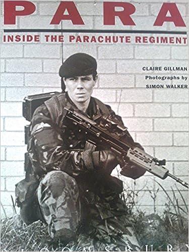 Para Inside The Parachute Regiment Amazoncouk Claire Gillman