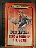 Sing a Song of Six Guns, Burt Arthur, 0792700562