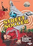 Street Soccer, Paul Mason and Sarah Eason, 0761377603