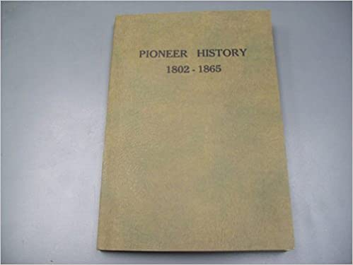 PIONEER HISTORY 1802-1865: An Interesting Record of Randolph