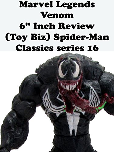 Review  Marvel Legends Venom 6  Inch Review  Toy Biz  Spider Man Classics Series 16