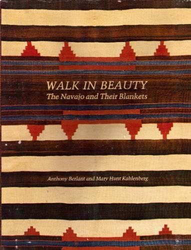Walk in Beauty: Navaho and Their Blankets by Anthony Berlant (October 27,1977)