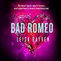 Bad Romeo Audiobook by Leisa Rayven Narrated by Andi Arndt