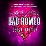 Bad Romeo | Leisa Rayven
