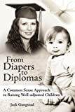 From Diapers to Diplomas, Jack Gangstad, 1425943454