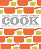 The Illustrated Step-by-Step Cook, Dorling Kindersley Publishing Staff, 0756667534