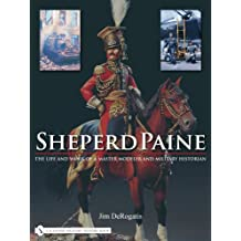 Sheperd Paine: The Life and Work of a Master Modeler and Military Historian