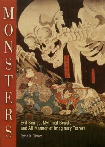 Mythical Beasts Monsters (Monsters: Evil Beings, Mythical Beasts, and All Manner of Imaginary Terrors by David D. Gilmore (2002-10-11))
