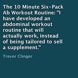 The 10 Minute Six-Pack Ab Workout Routine Hörbuch