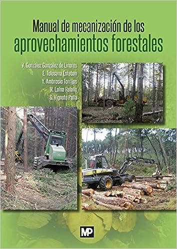 Manual de mecanización de los aprovechamientos forestales ...
