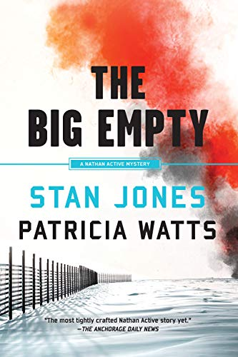 The Big Empty (A Nathan Active Mystery Book 6) by [Jones, Stan, Watts, Patricia]