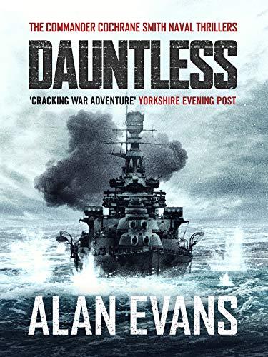 Dauntless (Commander Cochrane Smith Naval Thrillers Book 3) ()