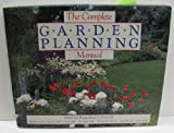 The Complete Garden Planning Manual, Fred C. Galle and Derek Fell, 0895866587