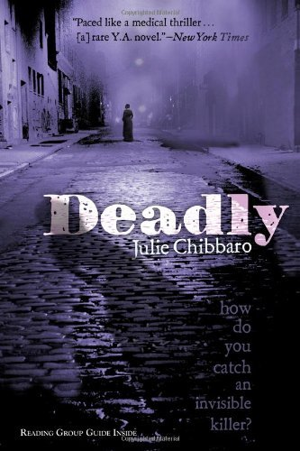 Deadly by Julie Chibbaro (21-Feb-2012) Paperback