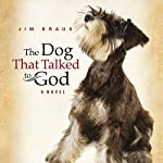 The Dog That Talked to God | Jim Kraus