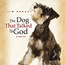 The Dog That Talked to God Audiobook by Jim Kraus Narrated by Donna Postel