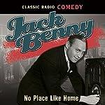 Jack Benny: No Place Like Home | Jack Benny