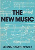 The New Music, Reginald S. Brindle, 0193154242