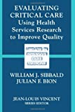 Evaluating Critical Care : Using Health Services Research to Improve Quality, , 0387953817